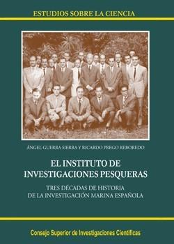 El Instituto de Investigaciones Pesqueras. Tres décadas de historia de la investigación marina española