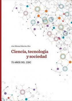 Ciencia, tecnología y sociedad. 75 Años del CSIC